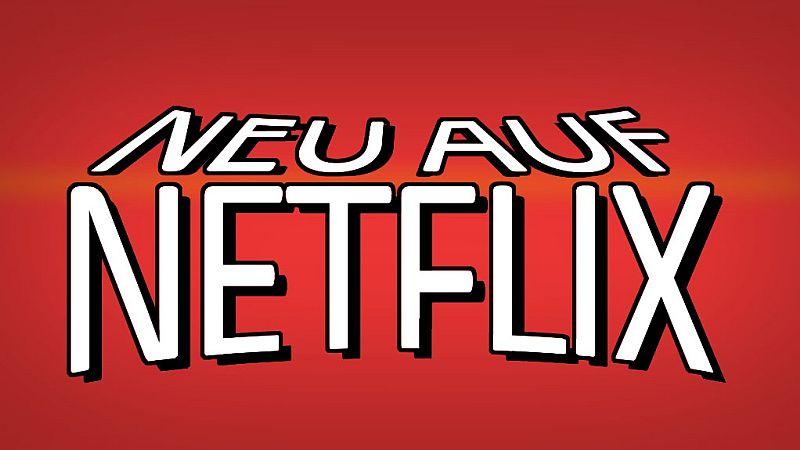 April 2017: Neu auf Netflix