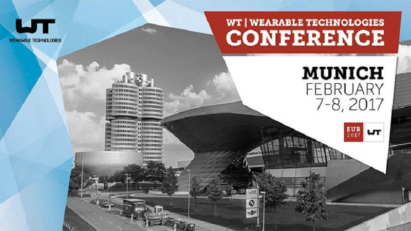 WT | Wearable Technologies Conference 2017 EUROPE:  Zukunftstechnologien in München