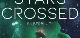Stars Crossed: Silberblut – die letzte Hoffnung eines Planeten
