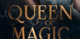 Queen of Magic – Wer bist du bestimmt zu sein?